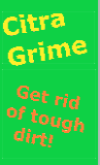 JacksonCo Supply sells Citra Grime which gets rid of tough dirt!